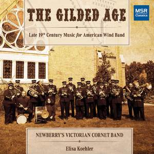 The Gilded Age - Late 19th Century Music for American Wind Band (Period Instruments) Product Image