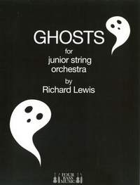 Richard Lewis: Ghosts for junior string orchestra