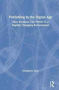 Publishing in the Digital Age: How Business Can Thrive in a Rapidly Changing Environment
