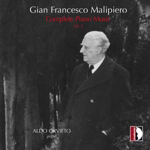 Gian Francesco Malipiero: Complete Piano Music, Vol. 2