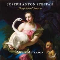 Joseph Anton Steffan: Harpsichord Sonatas