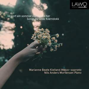 Sa Kort Ein Sommar Menneska Har - Songs By Gisle Kverndokk