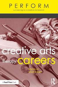 Creative Arts Therapy Careers: Succeeding as a Creative Professional