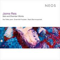 Jaime Reis: Solo and Chamber Works