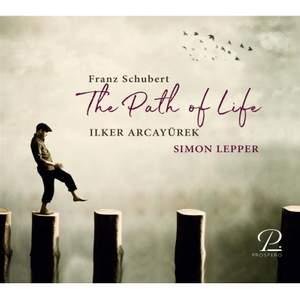 Franz Schubert: The Path of Life