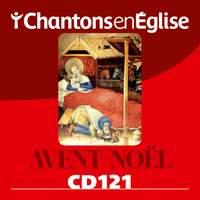 Chantons en Église CD 121 Avent - Noël