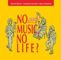 No Early Music, No Life?