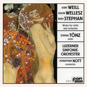 Weill, Wellesz & Stephan: Works for Violin & Orchestra