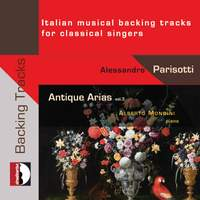 Antique Arias, Vol. 3: Italian Musical Backing Tracks for Classical Singers