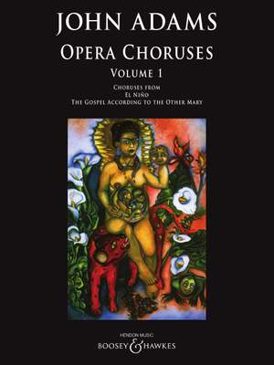 John Adams: Opera Choruses Volume 1