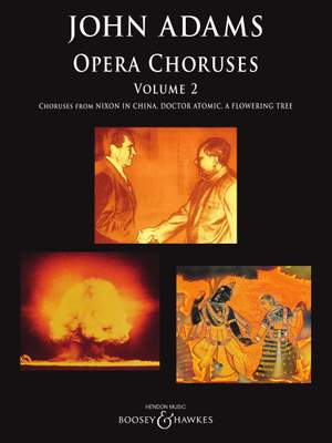John Adams: Opera Choruses Volume 2