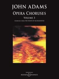 John Adams: Opera Choruses Volume 3