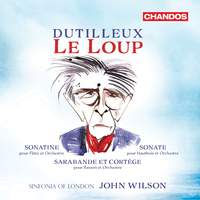 Dutilleux: Le Loup & Other Works