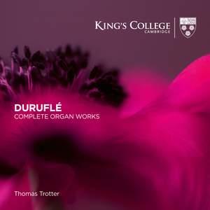 Durufle: Complete Organ Works
