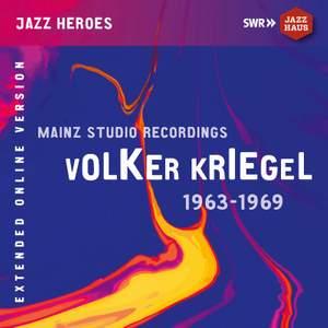 Volker Kriegel: Mainz Studio Recordings (1963-1969) [Extended Version]