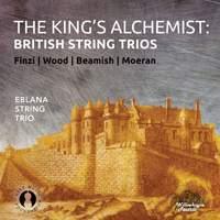 The King's Alchemist: British String Trios