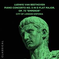 Ludwig Van Beethoven: Piano Concerto No. 5 in E-Flat Major, Op. 73 'Emperor'