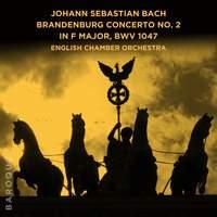 Johann Sebastian Bach: Brandenburg Concerto No. 2 in F Major, BWV 1047