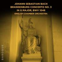 Johann Sebastian Bach: Brandenburg Concerto No. 3 in G Major, BWV 1048