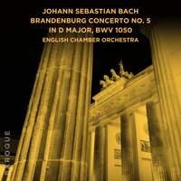 Johann Sebastian Bach: Brandenburg Concerto No. 5 in D Major, BWV 1050