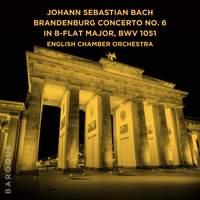 Johann Sebastian Bach: Brandenburg Concerto No. 6 in B-Flat Major, BWV 1051