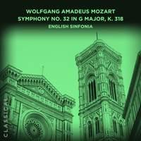 Wolfgang Amadeus Mozart: Symphony No. 32 in G Major, K. 318