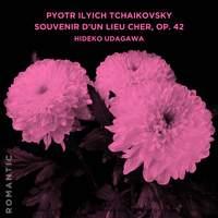 Pyotr Ilyich Tchaikovsky: Souvenir d'un lieu cher, Op. 42