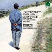 Le son du cor, French Music for Soprano, Horn and Piano