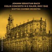 Johann Sebastian Bach: Violin Concerto in E Major, BWV 1042
