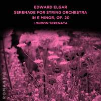 Edward Elgar: Serenade for String Orchestra in E Minor, Op. 20
