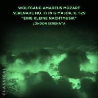 Wolfgang Amadeus Mozart: Serenade No. 13 in G Major, K. 525 'Eine kleine Nachtmusik'