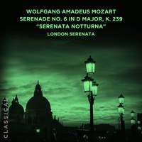 Wolfgang Amadeus Mozart: Serenade No. 6 in D Major, K. 239 'Serenata notturna'