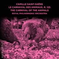 Camille Saint-Saëns: Le Carnaval des Animaux, R. 125