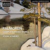 Selim Palmgren: Complete Piano Works Vol. 2