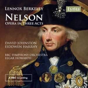 Lennox Berkeley: Nelson - Opera in three acts