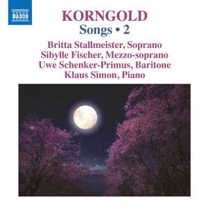 Korngold: Songs Vol. 2