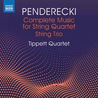 Penderecki: Complete Music for String Quartet & String Trio