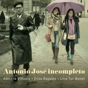 Antonio José: Incompleto