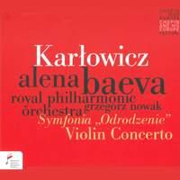 Karlowicz: Violin Concerto / Rebirth Symphony