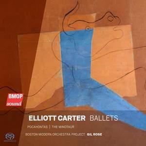 Elliott Carter: Ballets
