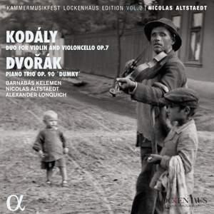 Kodály: Duo for Violin and Violoncello, Op. 7 - Dvořák: Piano Trio, Op. 90 'Dumky'