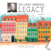 The Launy Grøndahl Legacy, Vol. 6