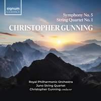 Christopher Gunning: Symphony No. 5, String Quartet No. 1