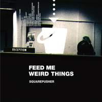 Feed Me Weird Things - Vinyl