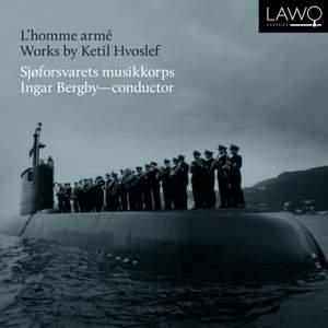L'Homme Arme - Works By Ketil Hvoslef