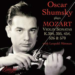 Oscar Shumsky plays Mozart Violin Sonatas K. 304, 305, 454, 526 & 570