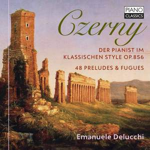 Czerny: der Pianist Im Klassischen Style Op.856, 48 Preludes & Fugues