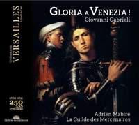Gabrieli: Gloria a Venezia!