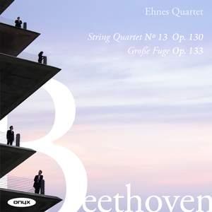 Beethoven: String Quartet No. 13, Op. 130 & Grosse Fuge, Op. 133 Product Image