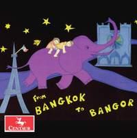 From Bangkok to Bangor